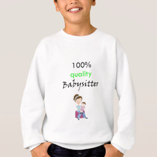 Qualitätsbabysitter 100% sweatshirt