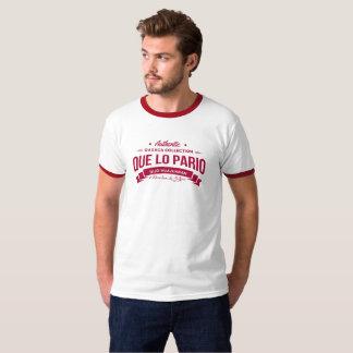 Que Lo Pario T-Shirt