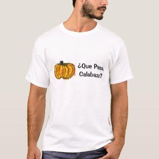 ¿ Que Pasa? T-Shirt