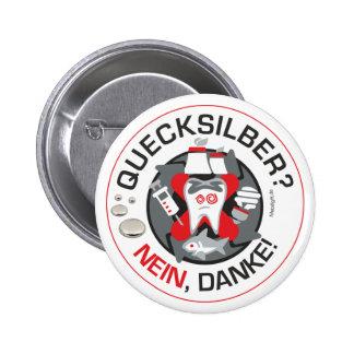 """""""Quecksilber? Nein, Danke!"""" Button/Knopf Runder Button 5,1 Cm"""