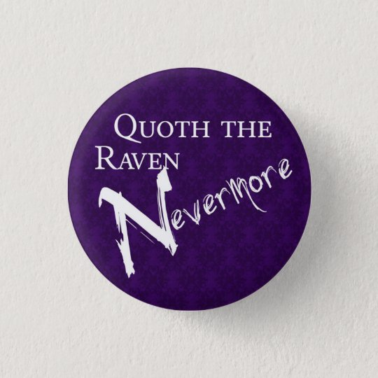 Quoth the raven Nevermore Runder Button 2,5 Cm