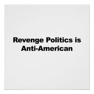Rache-Politik ist Anti-Amerikanisch Poster