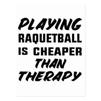 Racquetball zu spielen ist billiger als Therapie Postkarte