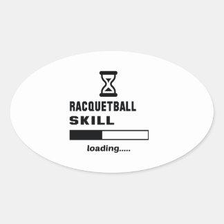 Racquetballfähigkeit Laden ...... Ovaler Aufkleber