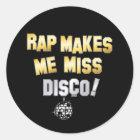 Rap macht mich Verlustdisco Runder Aufkleber