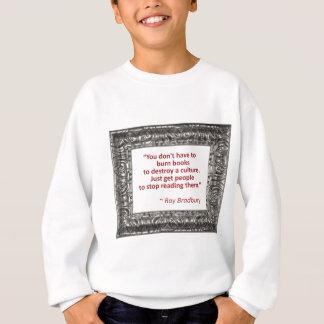 Ray Bradbury-Zitat über brennende Bücher Sweatshirt