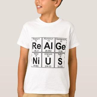 Re--Al-GE-Ni-U-s (wirkliches Genie) - voll T-Shirt