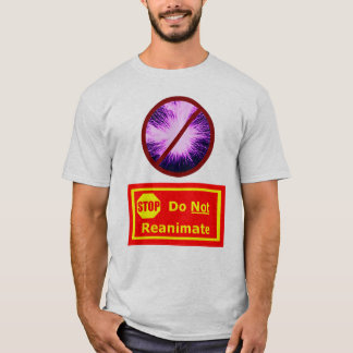 Reanimate nicht! T-Shirt