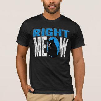 Rechter MEOW! Lustiger Miezekatze-Katzen-Witz T-Shirt