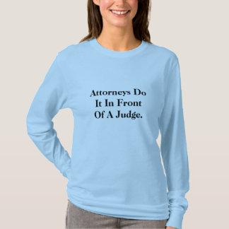 Rechtsanwälte tun es- unhöflichen und schmutzigen T-Shirt