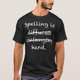Rechtschreibung ist hart T-Shirt