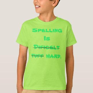 Rechtschreibung ist hartes T-Stück T-Shirt