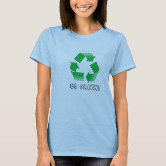 recyceln Sie, gehen Sie Grün! T-Shirt