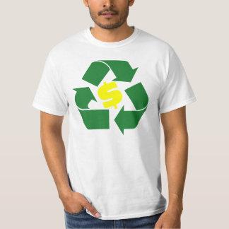 Recyceln Sie Reichtum. Gehen Grün T Shirts