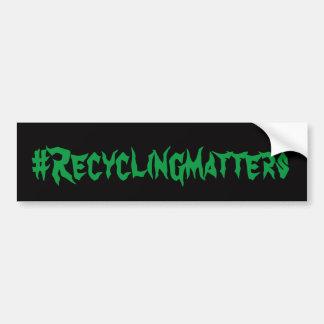 #Recycling Angelegenheiten Autoaufkleber