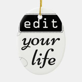 Redigieren Sie Ihr Leben Keramik Ornament