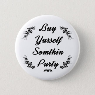 Redneck-Kauf yurself sumthin purty Runder Button 5,1 Cm