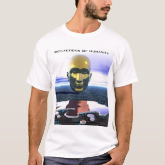 Reflexionen von Menschlichkeit T-Shirt