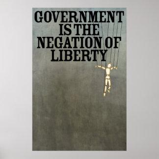 Regierung ist die Verneinung des Freiheits-Druckes Poster