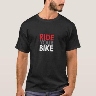 Reiten Sie Ihr Fahrrad T-Shirt
