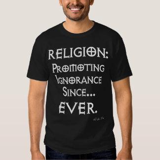 Religion: Ignoranz seit dem fördern… ÜBERHAUPT T-shirt