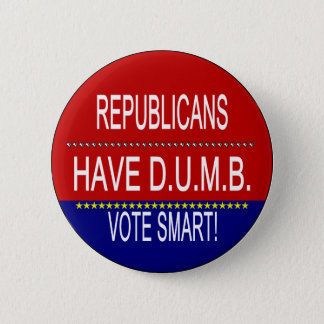 Republikaner haben D.U.M.B. Runder Button 5,1 Cm