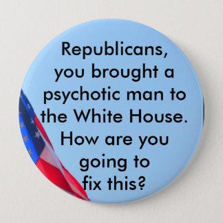 Republikaner, reparieren Ihren Psychopath… Knopf Runder Button 10,2 Cm