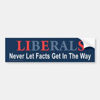 """Republikanischer """"Liberale lassen nie Tatsachen"""" Autoaufkleber"""