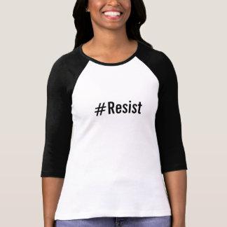 #Resist, mutiger schwarzer Text auf Weiß T-Shirt