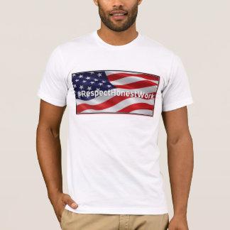 Respekt-ehrliche Arbeit - XL-T-Stück T-Shirt