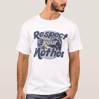 Respekt-Mutter Erde T-Shirt