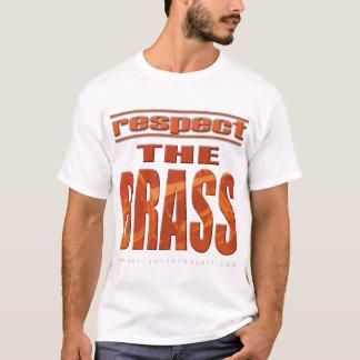 Respektieren Sie den Messing T-Shirt