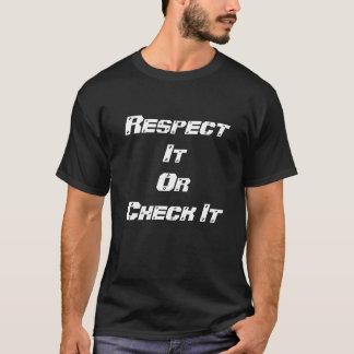 Respektieren Sie es oder Karo es T-Shirt