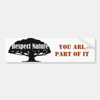 Respektieren Sie Natur, Sie sind ein Teil von ihm Autoaufkleber