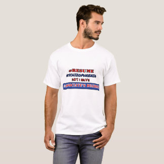 #RESUME #SCHIZOPHRENIA T-Shirt