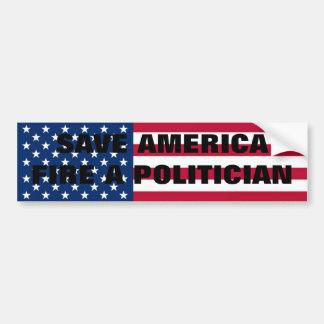 Retten Sie Amerika, feuern Sie einen Politiker! Autoaufkleber