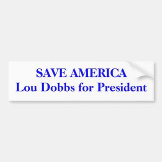 RETTEN Sie AMERIKA Lou Dobbs für Präsidenten Autoaufkleber