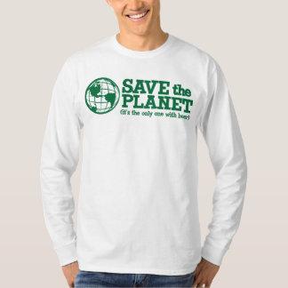 retten Sie den Planeten - er ist das einzige mit B T Shirt