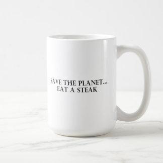 Retten Sie den Planeten - essen Sie ein Steak Kaffeetasse