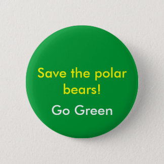 Retten Sie die polaren Bären! , Gehen Grün Runder Button 5,1 Cm
