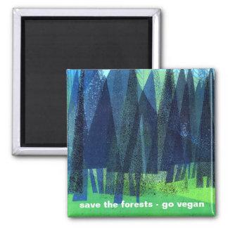 retten Sie die Wälder - gehen Sie vegan Quadratischer Magnet