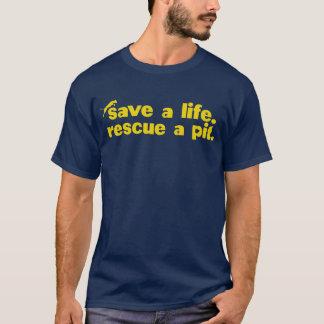 Retten Sie ein Leben. Retten Sie eine Grube T-Shirt