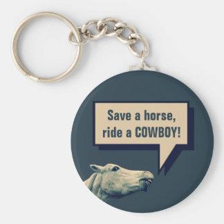 Retten Sie ein Pferd, reiten Sie einen Cowboy! Schlüsselanhänger