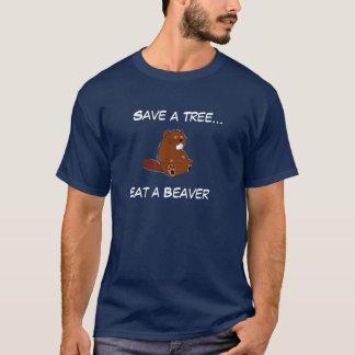 Retten Sie einen Baum…, essen Sie einen Biber T-Shirt