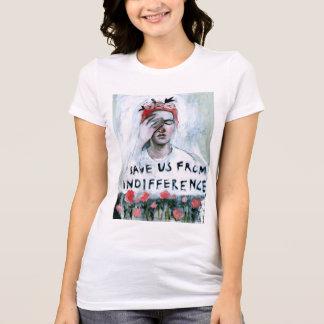 Retten Sie uns von der Gleichgültigkeit T-Shirt