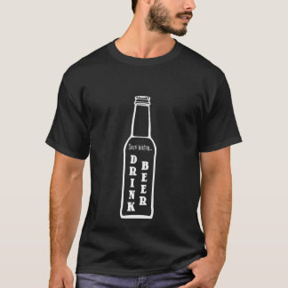 Retten Sie Wasser-Getränk-Bier-Shirt T-Shirt