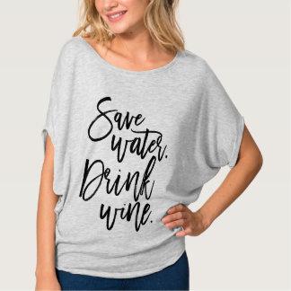 Retten Sie Wasser. Trinken Sie Wein T-Shirt