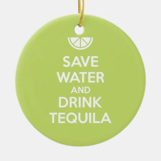 Retten Sie Wasser und trinken Sie Tequila Keramik Ornament