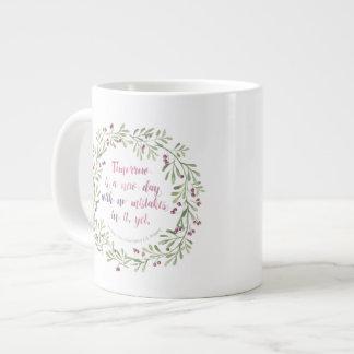 Riesige Tasse - ist morgen ein neuer Tag…