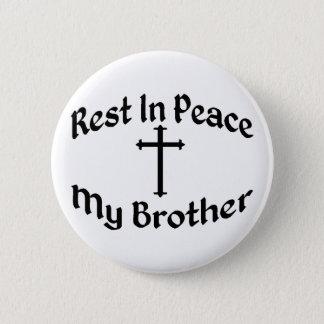 RIP mein Bruder Runder Button 5,1 Cm